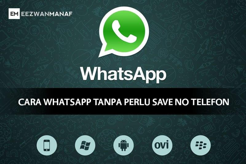 Cara Whatsapp Tanpa Perlu Save Nombor Telefon